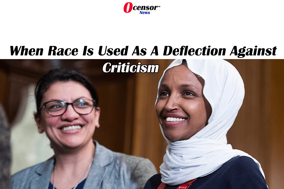 When Race Is Used As A Deflection Against Criticism