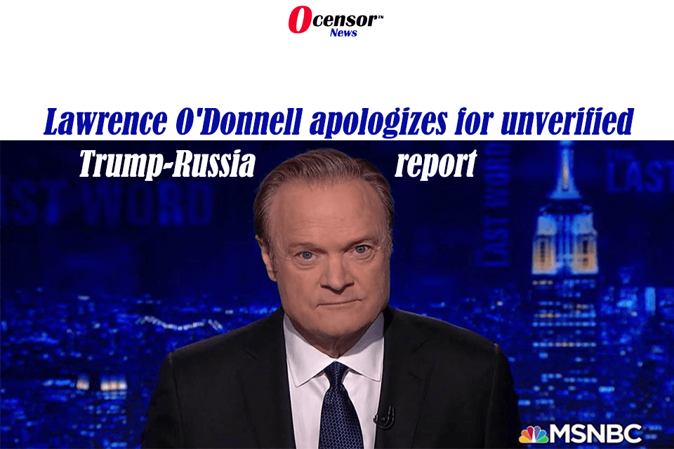 Lawrence O'Donnell apologizes for unverified Trump-Russia report