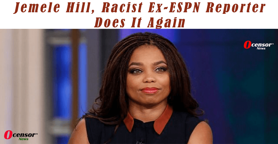Jemele Hill, Racist Ex-ESPN Reporter Does It Again