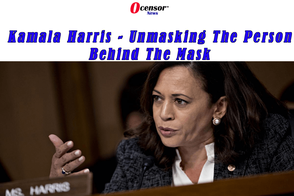 Kamala Harris – Unmasking The Person Behind The Mask