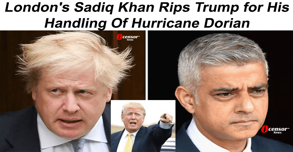 London's Sadiq Khan Rips Trump for His Handling Of Hurricane Dorian