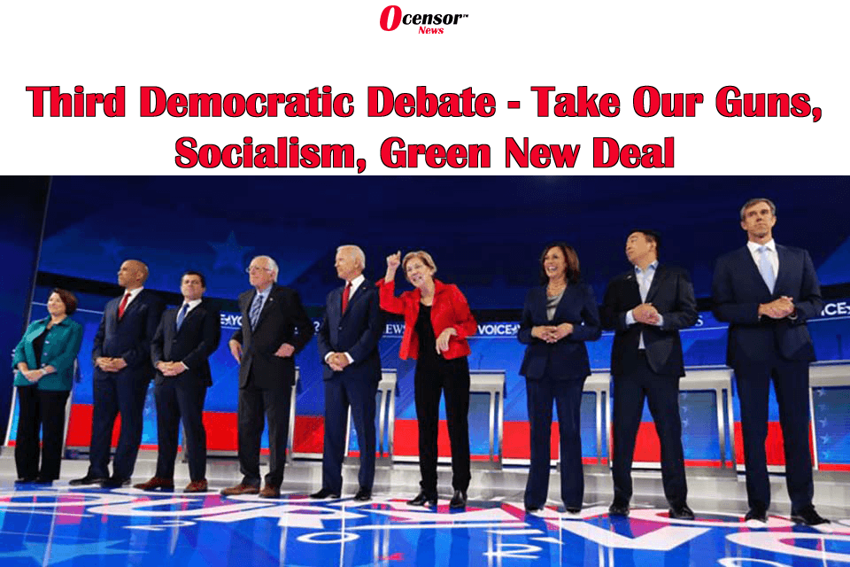 Third Democratic Debate –  Take Our Guns, Socialism, Green New Deal