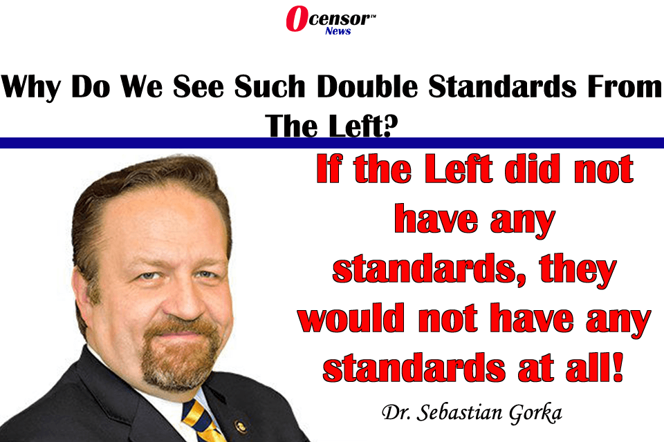 Why Do We See Such Double Standards From The Left?