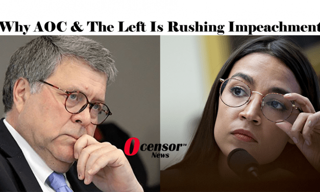 Why AOC & The Left Is Rushing Impeachment
