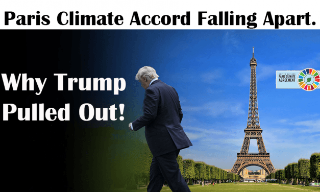 Paris Climate Accord Falling Apart. Why Trump Pulled Out!
