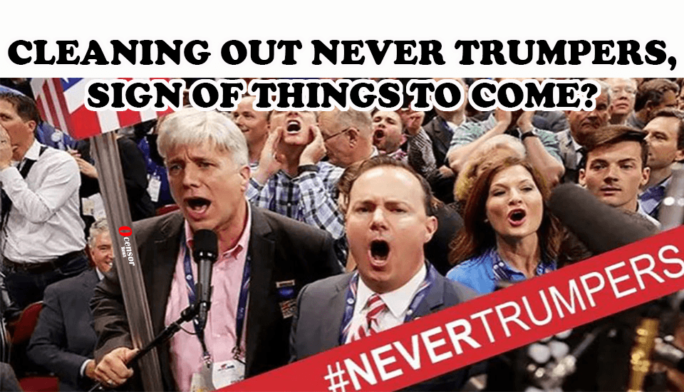 Cleaning Out Never Trumpers, Sign Of Things To Come?