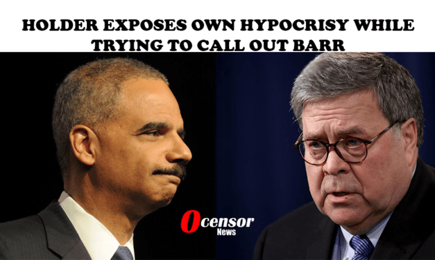 Holder Exposes Own Hypocrisy While Trying To Call Out Barr