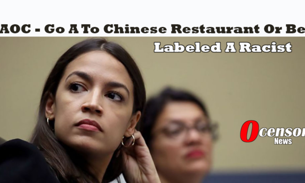 AOC – Go A To Chinese Restaurant Or Be Labeled A Racist