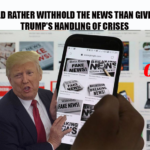 Press Would Rather Withhold The News Than Give Credit For Trump's Handling Of Crises