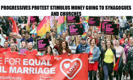 Progressives Protest Stimulus Money Going to Synagogues And Churches
